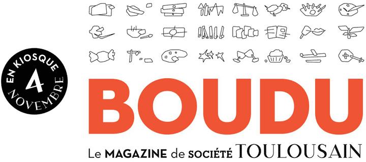 BOUDU le magazine de soci�t� toulousain, en kiosque                 le 4 novembre